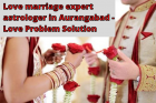 Love marriage expert astrologer in Aurangabad - Love Problem Solution