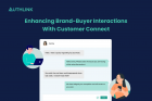 Enhancing Brand-Buyer Interactions With Customer Connect